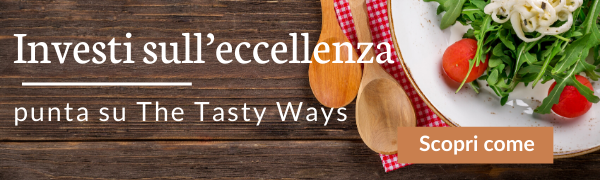 Investi sull'eccellenza, investi su The Tasty Ways